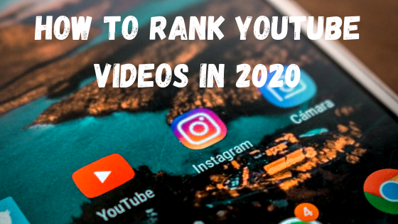 How To Rank YouTube Videos In 2020