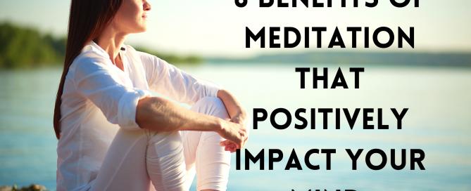 8 Benefits of Meditation for a better Mind