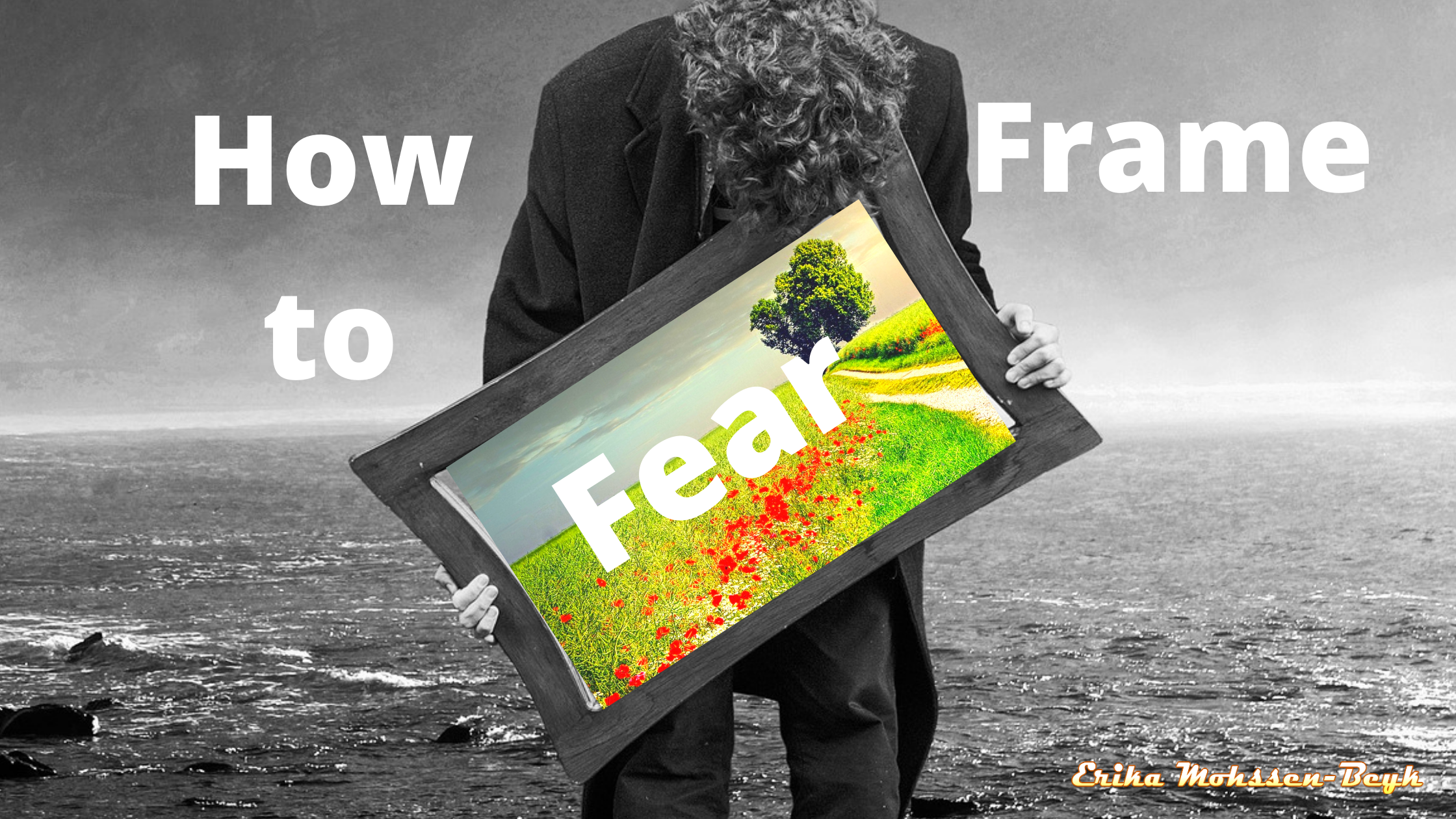 How to frame fear
