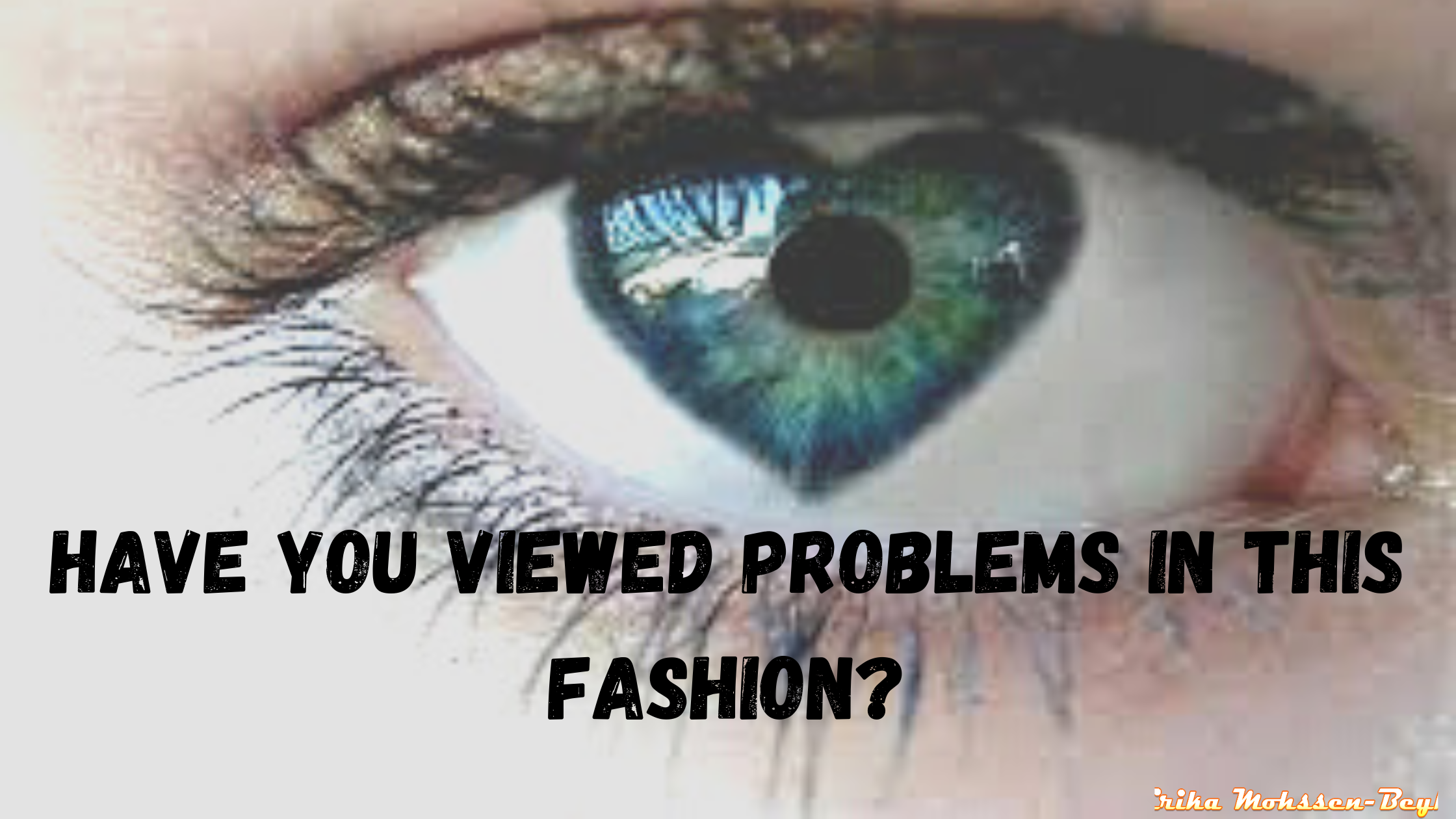 Have You Viewed Problems in this Fashion?