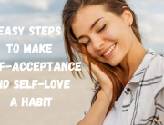 Easy steps to make self-acceptance and self-love a habit