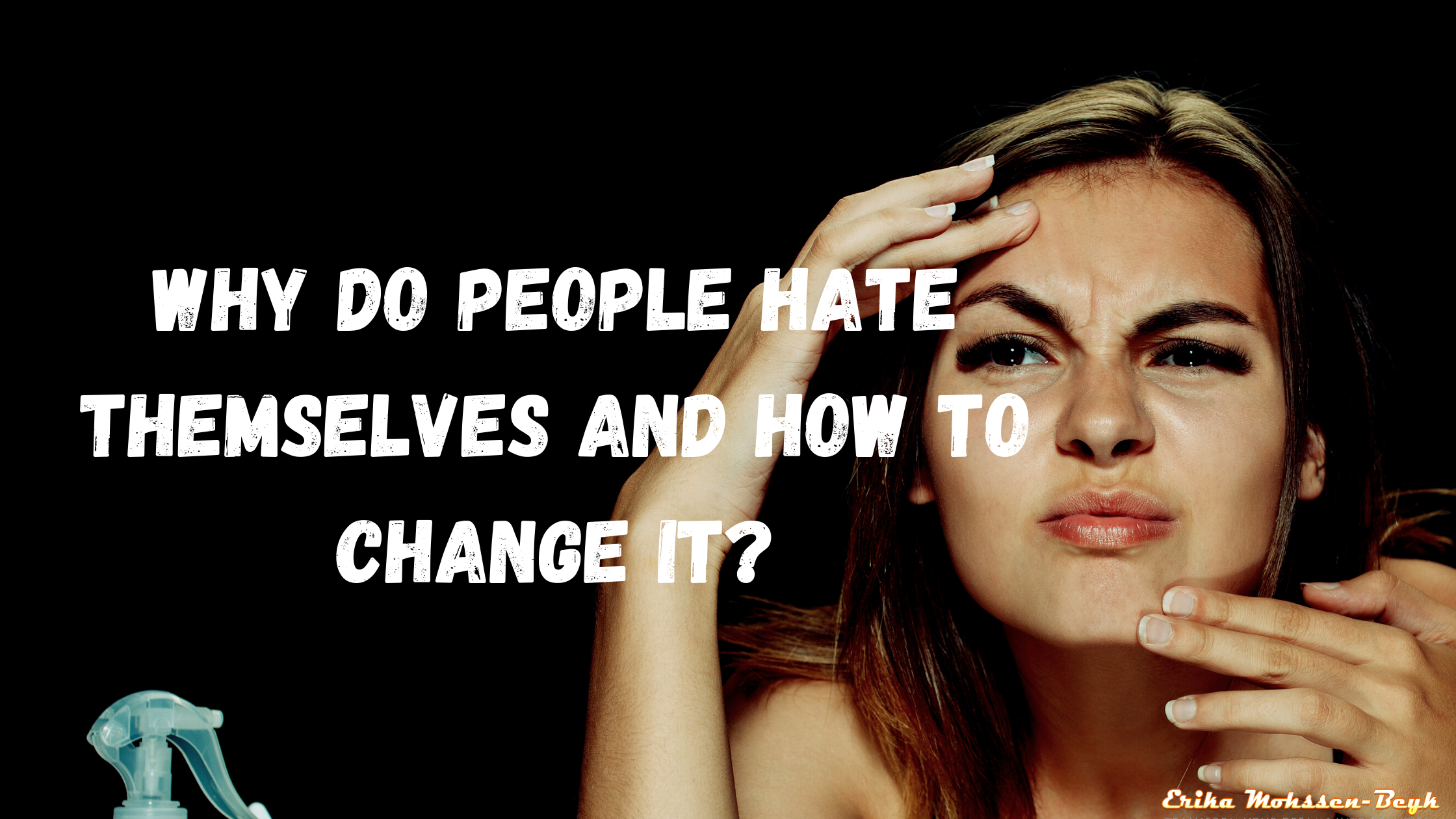 self-hatred Do People Hate Themselves And How To Change It?