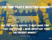 2 Odd Time Traits Infecting Humanity